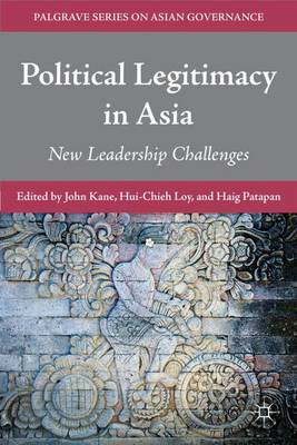Political Legitimacy in Asia: New Leadership Challenges
