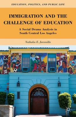 Immigration and the Challenge of Education: A Social Drama Analysis in South Central Los Angeles