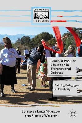 Feminist Popular Education in Transnational Debates: Building Pedagogies of Possibility