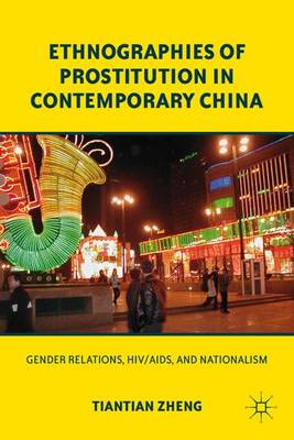 Ethnographies of Prostitution in Contemporary China: Gender Relations, HIV/AIDS, and Nationalism