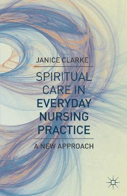 Spiritual Care in Everyday Nursing Practice: A New Approach