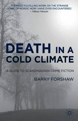 Death in a Cold Climate: A Guide to Scandinavian Crime Fiction