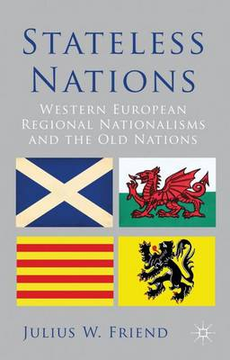 Stateless Nations: Western European Regional Nationalisms and the Old Nations