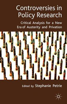 Controversies in Policy Research: critical analysis for a new era of austerity and privation