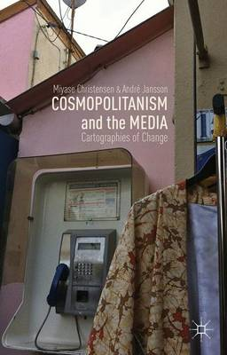 Cosmopolitanism and the Media: Cartographies of Change