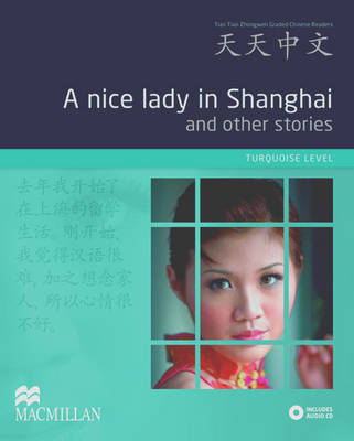 Tiantian Zhongwen graded Chinese readers - Intermediate level - A nice lady in Shanghai and other stories - A nice lady in Shanghai and other stories - A nice lady in Shanghai and other stories - A nice lady in Shanghai and other stories - A nice lady in Shanghai and other stories - A nice lady in