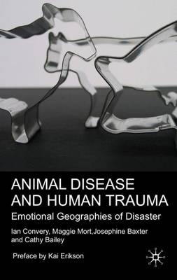 Animal Disease and Human Trauma: Emotional Geographies of Disaster