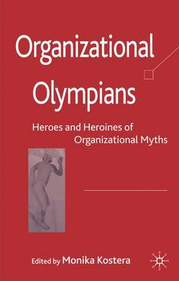 Organizational Olympians: Heroes and Heroines of Organizational Myths
