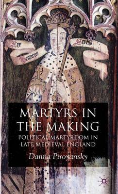 Martyrs in the Making: Political Martyrdom in Late Medieval England