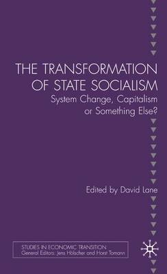 The Transformation of State Socialism: System Change, Capitalism, or Something Else?
