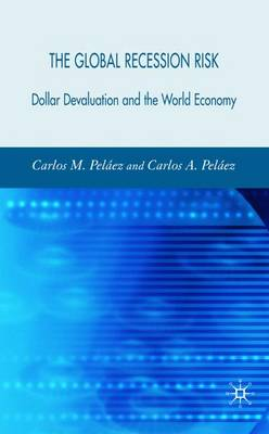 The Global Recession Risk: Dollar Devaluation and the World Economy