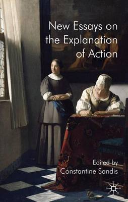 New Essays on the Explanation of Action