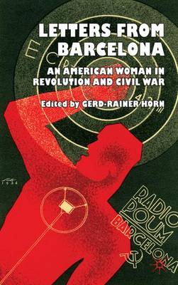 Letters from Barcelona: An American Woman in Revolution and Civil War