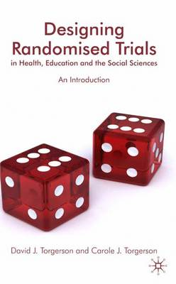 Designing Randomised Trials in Health, Education and the Social Sciences: An Introduction