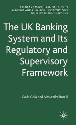 The UK Banking System and its Regulatory and Supervisory Framework