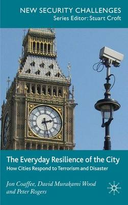 The Everyday Resilience of the City: How Cities Respond to Terrorism and Disaster