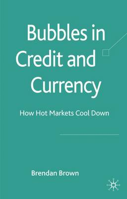 Bubbles in Credit and Currency: How Hot Markets Cool Down