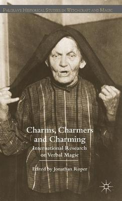 Charms, Charmers and Charming: International Research on Verbal Magic