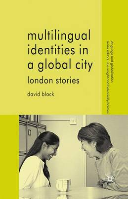 Multilingual Identities in a Global City: London Stories