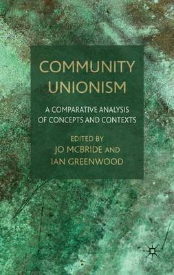 Community Unionism: A Comparative Analysis of Concepts and Contexts