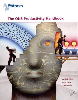 The ONS Productivity Handbook: A Statistical Overview and Guide