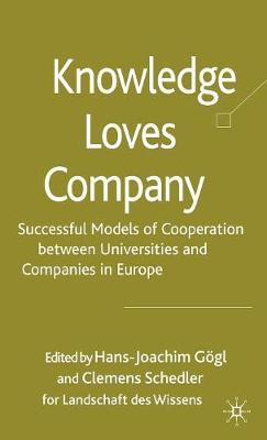 Knowledge Loves Company: Successful Models of Cooperation between Universities and Companies in Europe