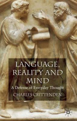 Language, Reality and Mind: A Defense of Everyday Thought