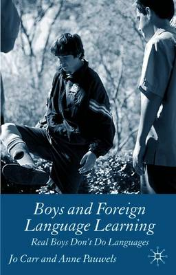 Boys and Foreign Language Learning: Real Boys Don't Do Languages