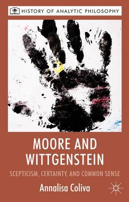 Moore and Wittgenstein: Scepticism, Certainty and Common Sense