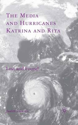 The Media and Hurricanes Katrina and Rita: Lost and Found