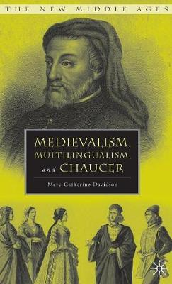 Medievalism, Multilingualism, and Chaucer