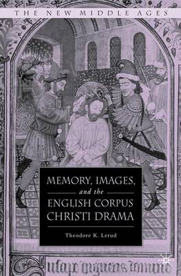 Memory, Images, and the English Corpus Christi Drama