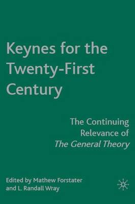 Keynes for the Twenty-First Century: The Continuing Relevance of The General Theory