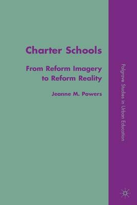 Charter Schools: From Reform Imagery to Reform Reality