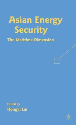 Asian Energy Security: The Maritime Dimension