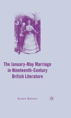 The January-May Marriage in Nineteenth-Century British Literature