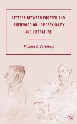Letters between Forster and Isherwood on Homosexuality and Literature