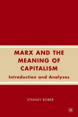 Marx and the Meaning of Capitalism: Introduction and Analyses