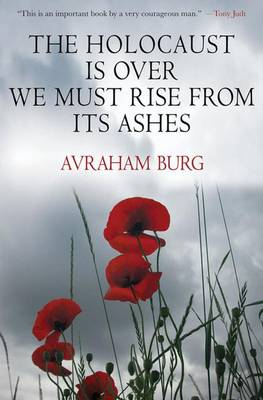 The Holocaust is Over; We Must Rise from Its Ashes