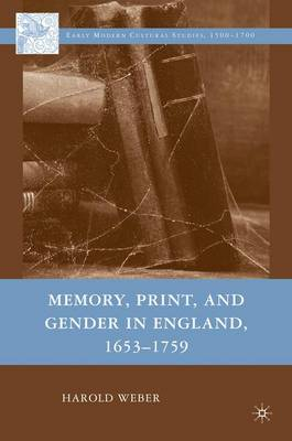Memory, Print, and Gender in England, 1653-1759