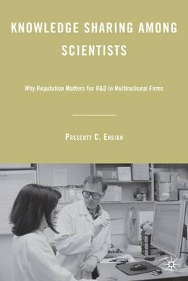 Knowledge Sharing among Scientists: Why Reputation Matters for R&D in Multinational Firms