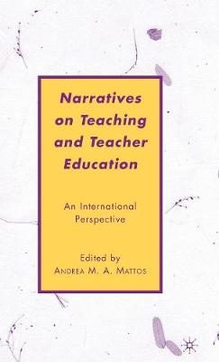 Narratives on Teaching and Teacher Education: An International Perspective