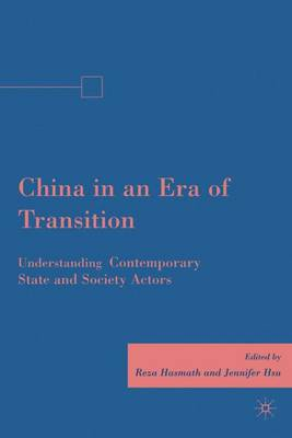 China in an Era of Transition: Understanding Contemporary State and Society Actors