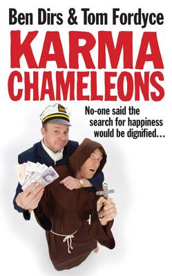 Karma Chameleons: No-one said the search for happiness would be dignified . . .