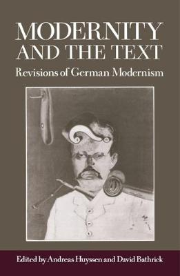 Modernity and the Text: Revisions of German Modernism