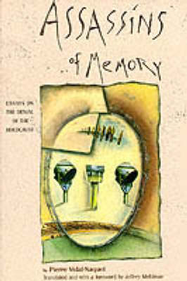 Assassins of Memory: Essays on the Denial of the Holocaust