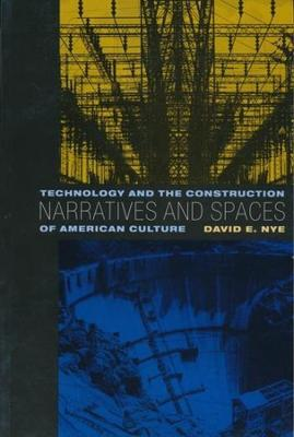 Narratives and Spaces: Technology and the Construction of American Culture