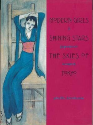 Modern Girls, Shining Stars, the Skies of Tokyo: Five Japanese Women