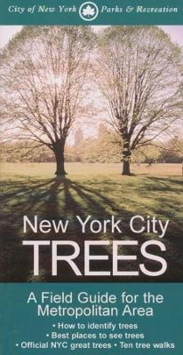 New York City Trees: A Field Guide for the Metropolitan Area
