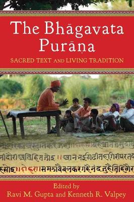 The Bhagavata Purana: Sacred Text and Living Tradition